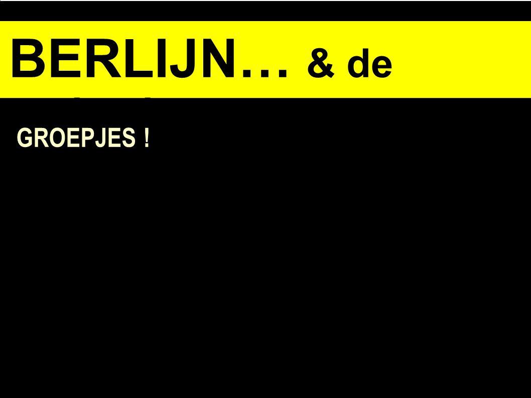 BERLIJN… & de opdracht GROEPJES !
