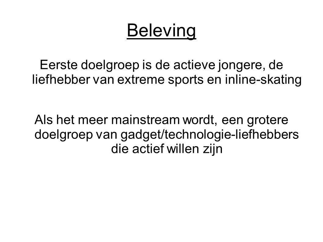 Beleving Eerste doelgroep is de actieve jongere, de liefhebber van extreme sports en inline-skating Als het meer mainstream wordt, een grotere doelgroep van gadget/technologie-liefhebbers die actief willen zijn