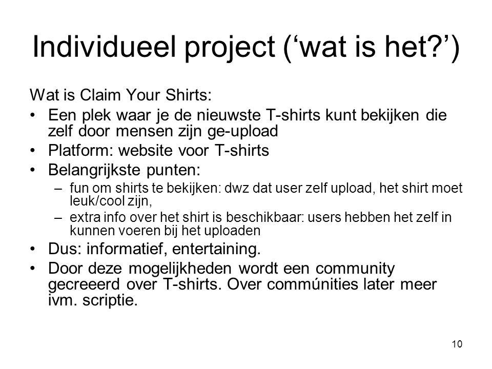 10 Wat is Claim Your Shirts: Een plek waar je de nieuwste T-shirts kunt bekijken die zelf door mensen zijn ge-upload Platform: website voor T-shirts B