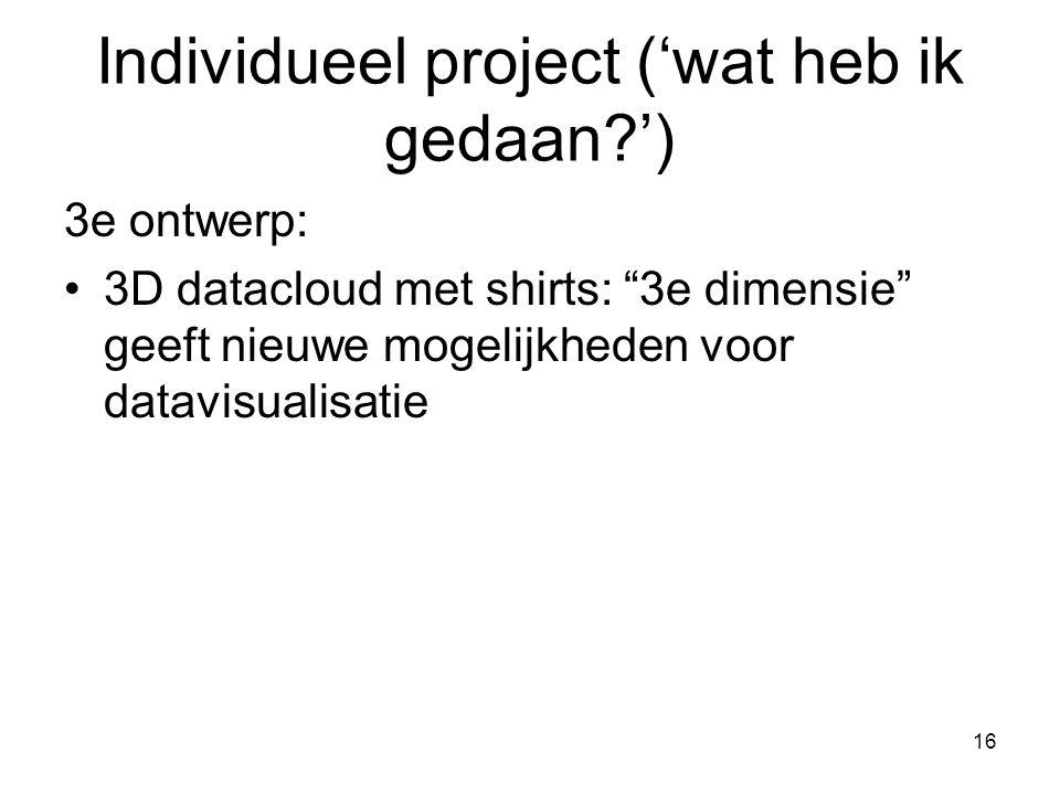 """16 3e ontwerp: 3D datacloud met shirts: """"3e dimensie"""" geeft nieuwe mogelijkheden voor datavisualisatie Individueel project ('wat heb ik gedaan?')"""