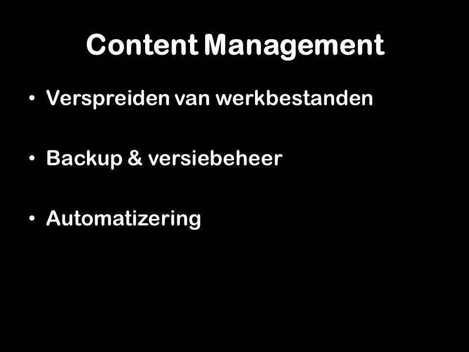 Content Management Verspreiden van werkbestanden Backup & versiebeheer Automatizering