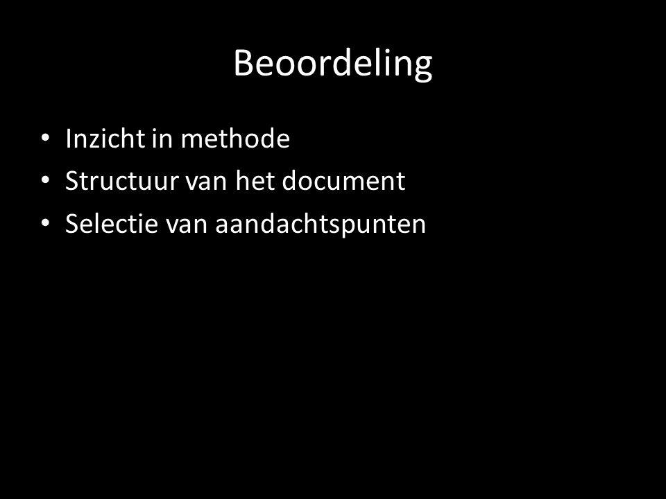 Beoordeling Inzicht in methode Structuur van het document Selectie van aandachtspunten