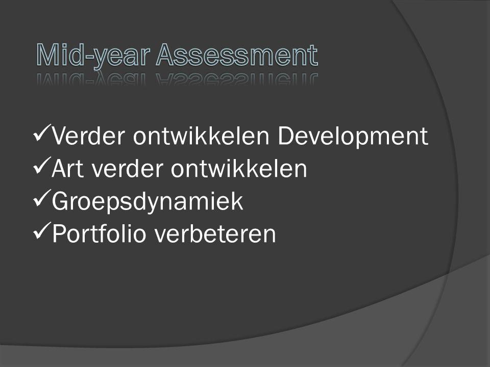 Verder ontwikkelen Development Art verder ontwikkelen Groepsdynamiek Portfolio verbeteren
