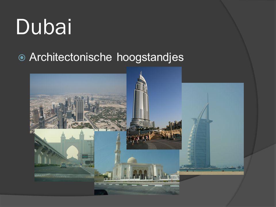 Dubai  Architectonische hoogstandjes