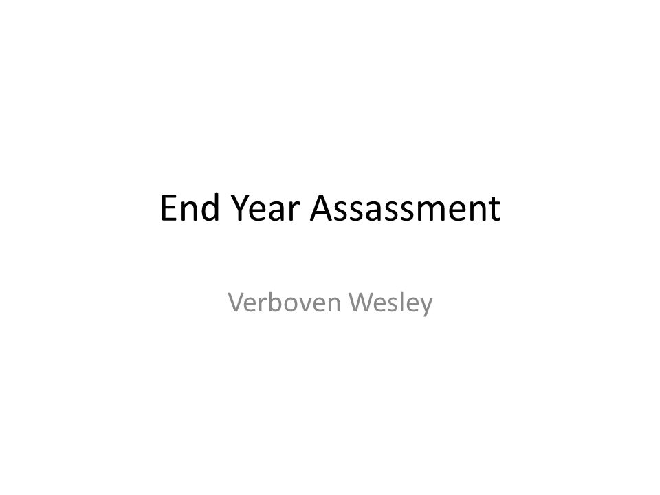 End Year Assassment Verboven Wesley