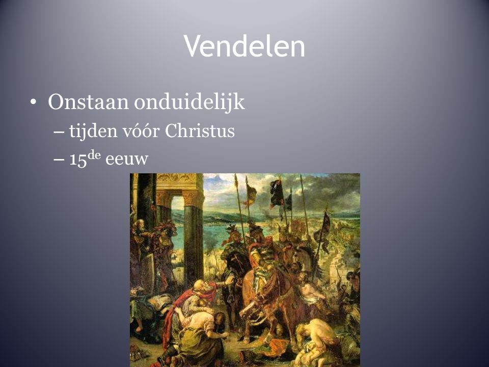 Vendelen Onstaan onduidelijk – tijden vóór Christus – 15 de eeuw