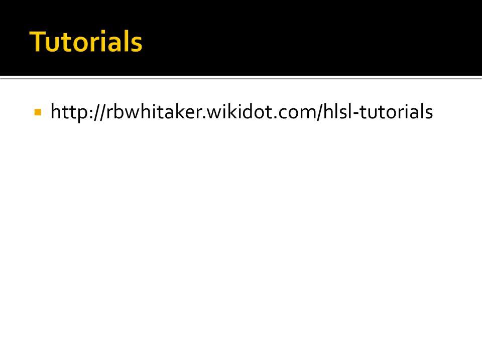  http://rbwhitaker.wikidot.com/hlsl-tutorials