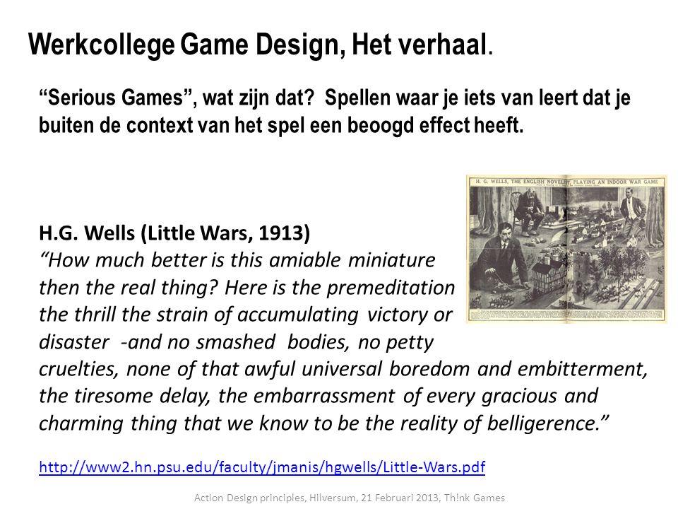 """""""Serious Games"""", wat zijn dat? Spellen waar je iets van leert dat je buiten de context van het spel een beoogd effect heeft. H.G. Wells (Little Wars,"""