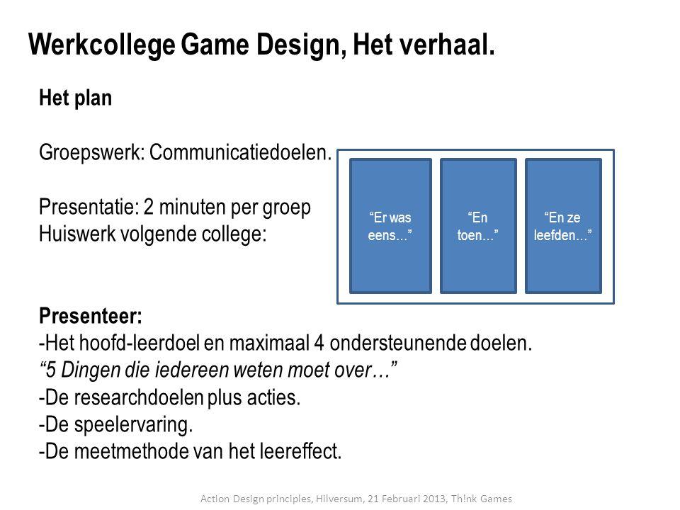 Het plan Groepswerk: Communicatiedoelen. Presentatie: 2 minuten per groep Huiswerk volgende college: Presenteer: -Het hoofd-leerdoel en maximaal 4 ond