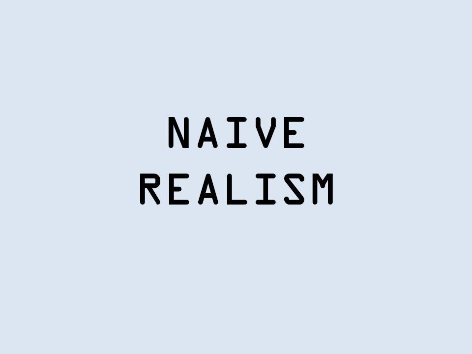 NAIVE REALISM