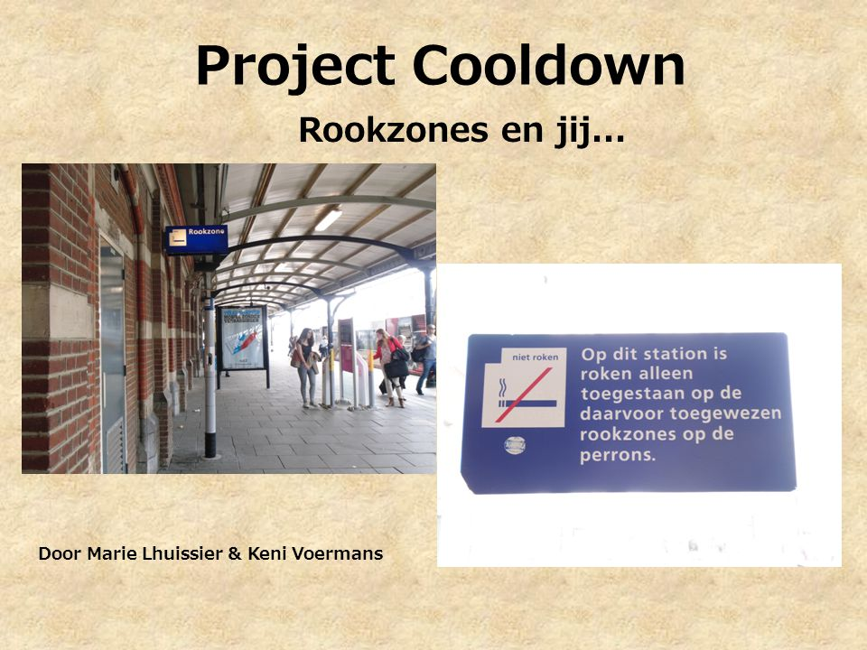 Project Cooldown Rookzones en jij... Door Marie Lhuissier & Keni Voermans