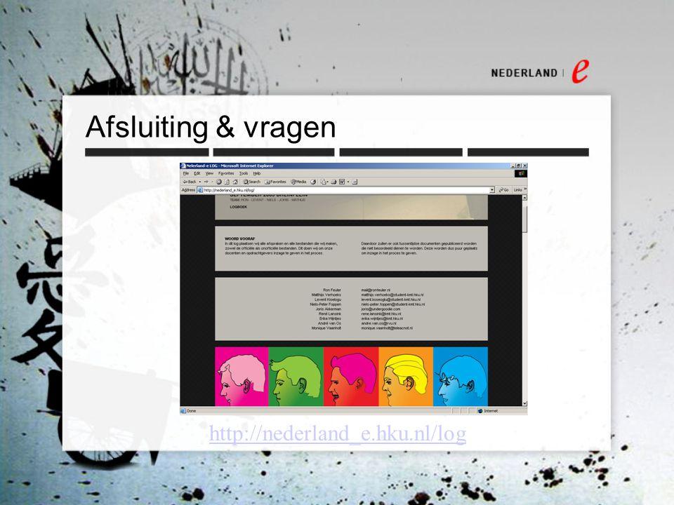 Afsluiting & vragen http://nederland_e.hku.nl/log