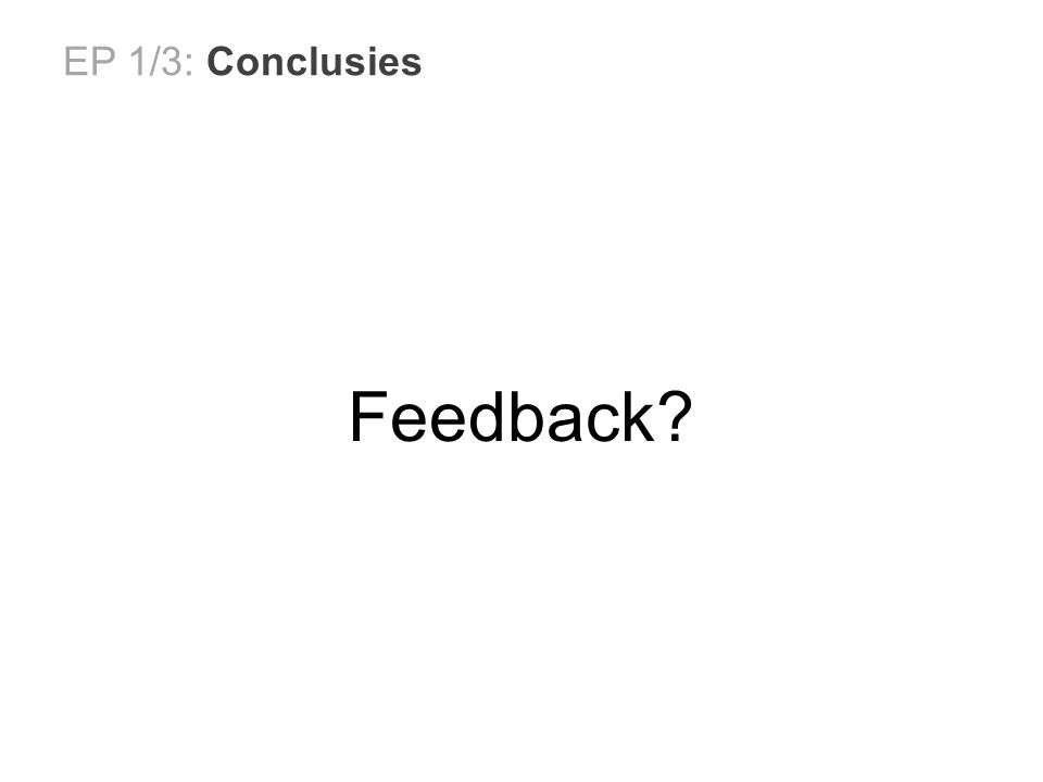 EP 1/3: Conclusies Feedback