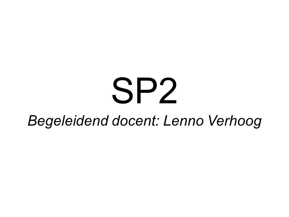 SP2 Begeleidend docent: Lenno Verhoog