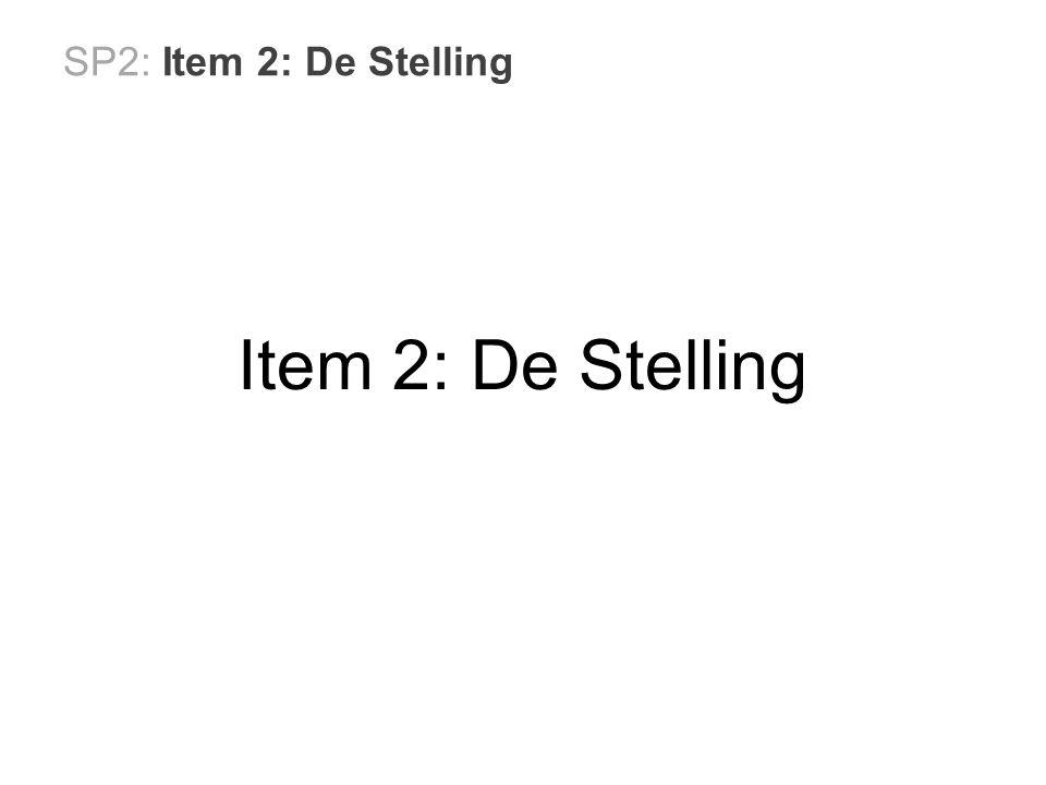SP2: Item 2: De Stelling Item 2: De Stelling