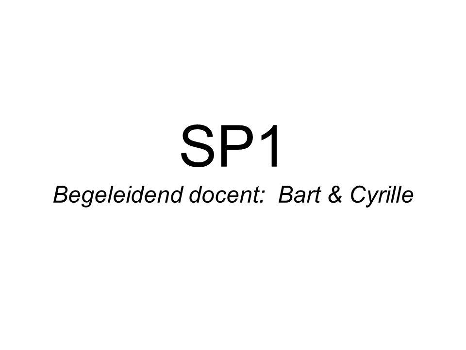 SP1 Begeleidend docent: Bart & Cyrille
