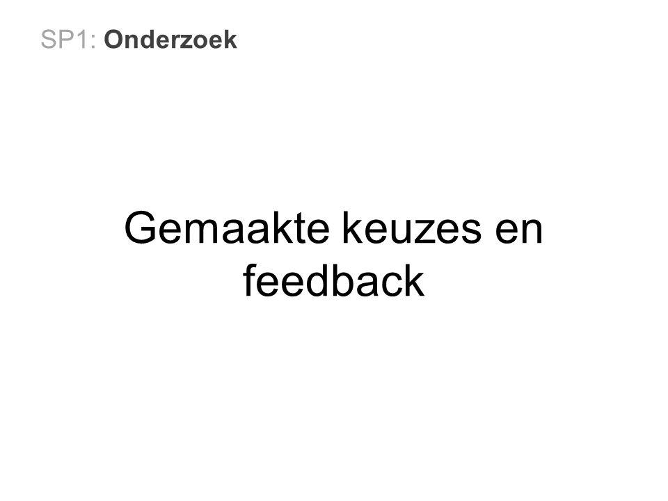 SP1: Onderzoek Gemaakte keuzes en feedback