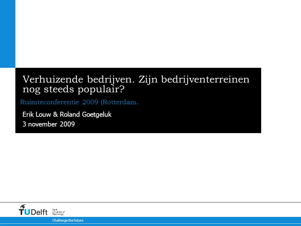 3 november 2009 Challenge the future Delft University of Technology Verhuizende bedrijven.