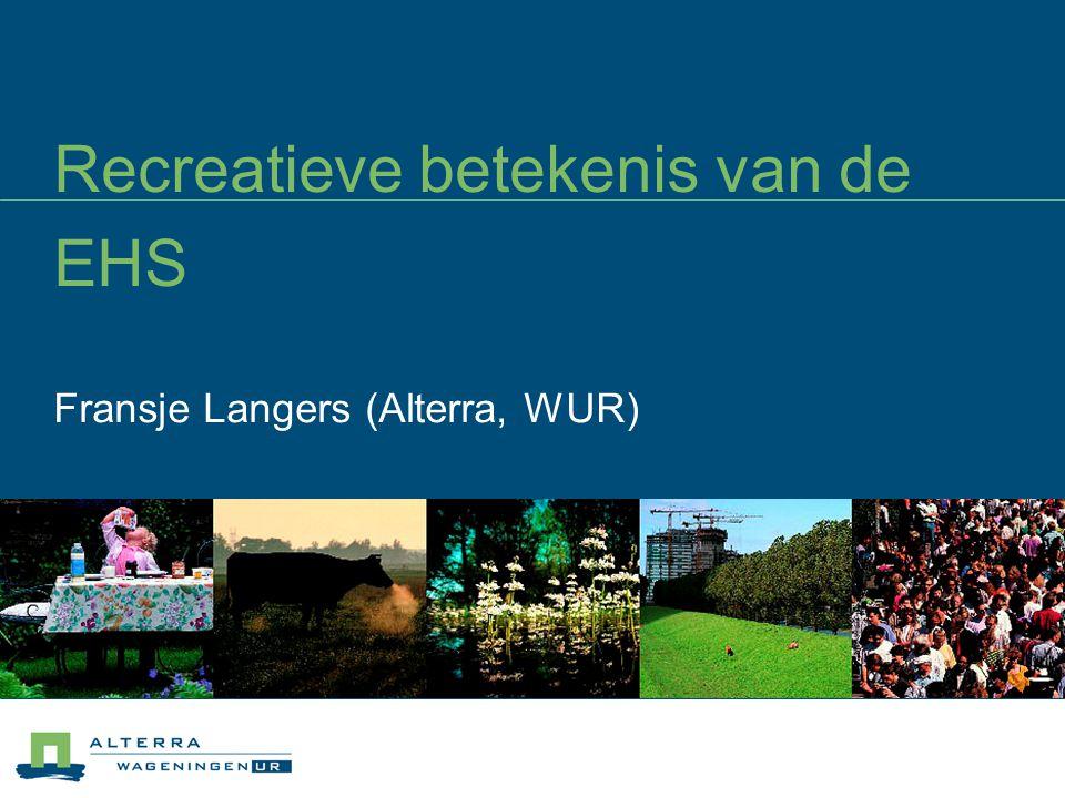 Recreatieve betekenis van de EHS Fransje Langers (Alterra, WUR)