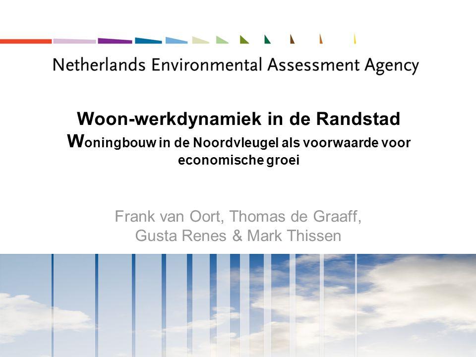 Woon-werkdynamiek in de Randstad W oningbouw in de Noordvleugel als voorwaarde voor economische groei Frank van Oort, Thomas de Graaff, Gusta Renes & Mark Thissen