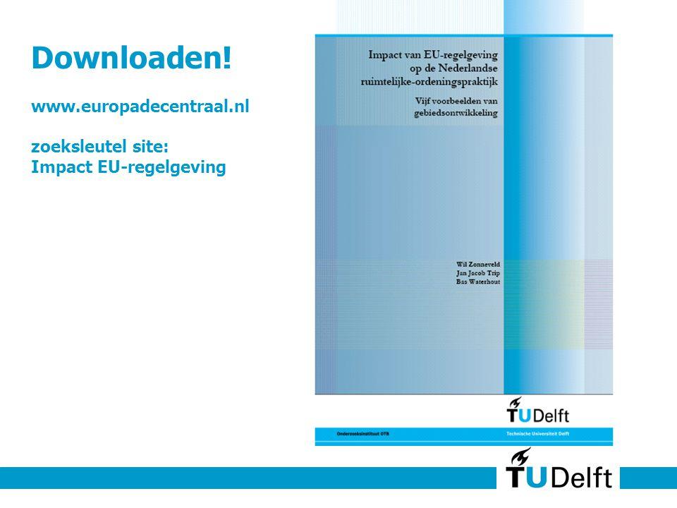 Downloaden! www.europadecentraal.nl zoeksleutel site: Impact EU-regelgeving