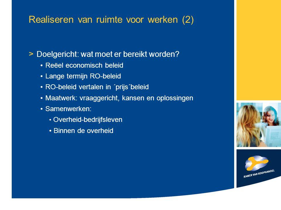 Realiseren van ruimte voor werken (2) > Doelgericht: wat moet er bereikt worden? Reëel economisch beleid Lange termijn RO-beleid RO-beleid vertalen in