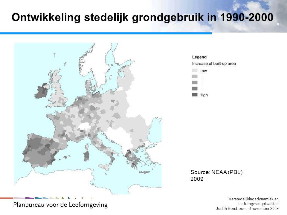 5 Verstedelijkingsdynamiek en leefomgevingskwaliteit Judith Borsboom, 3 november 2009 Ontwikkeling stedelijk grondgebruik in 1990-2000 Source: NEAA (P