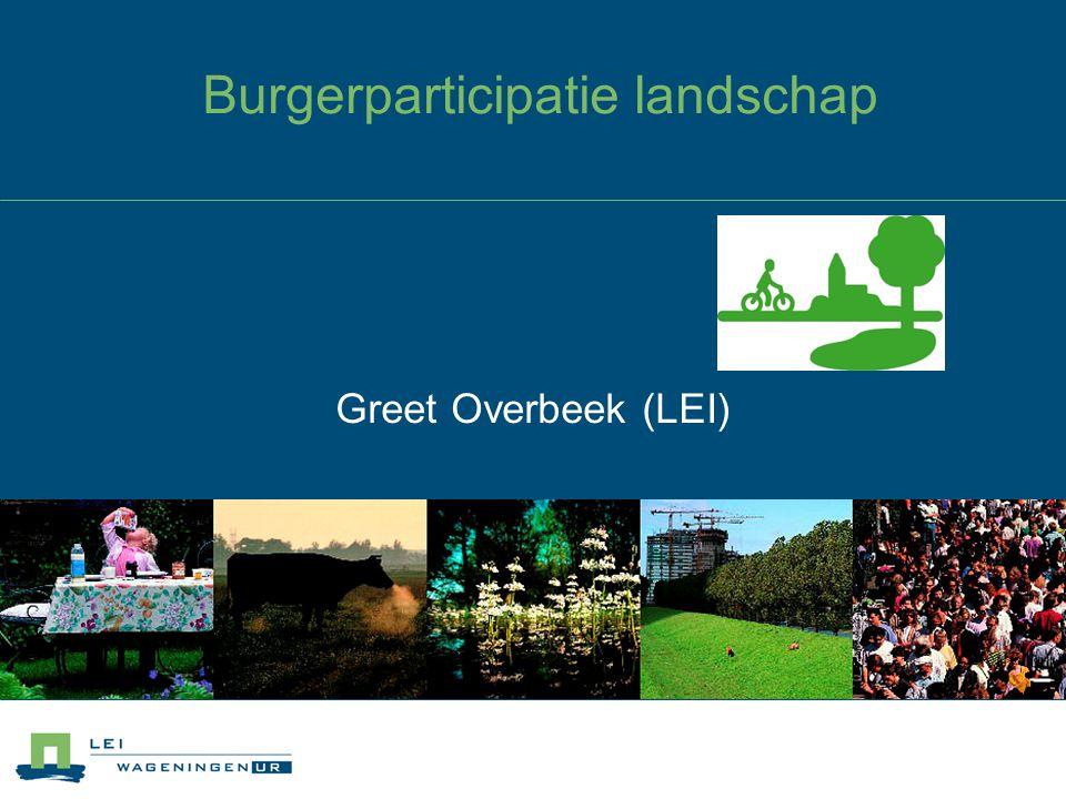 Burgerparticipatie landschap Greet Overbeek (LEI)