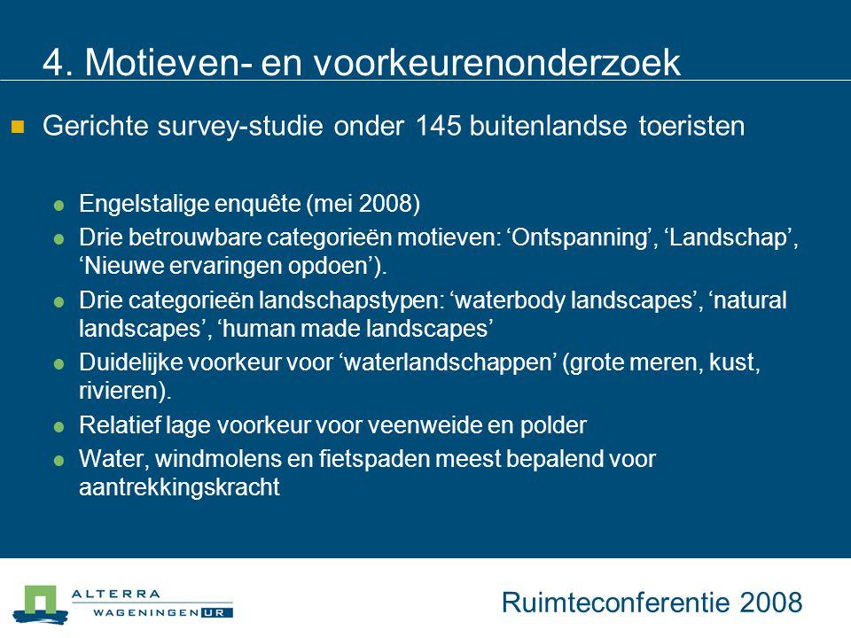 4. Motieven- en voorkeurenonderzoek Gerichte survey-studie onder 145 buitenlandse toeristen Engelstalige enquête (mei 2008) Drie betrouwbare categorie