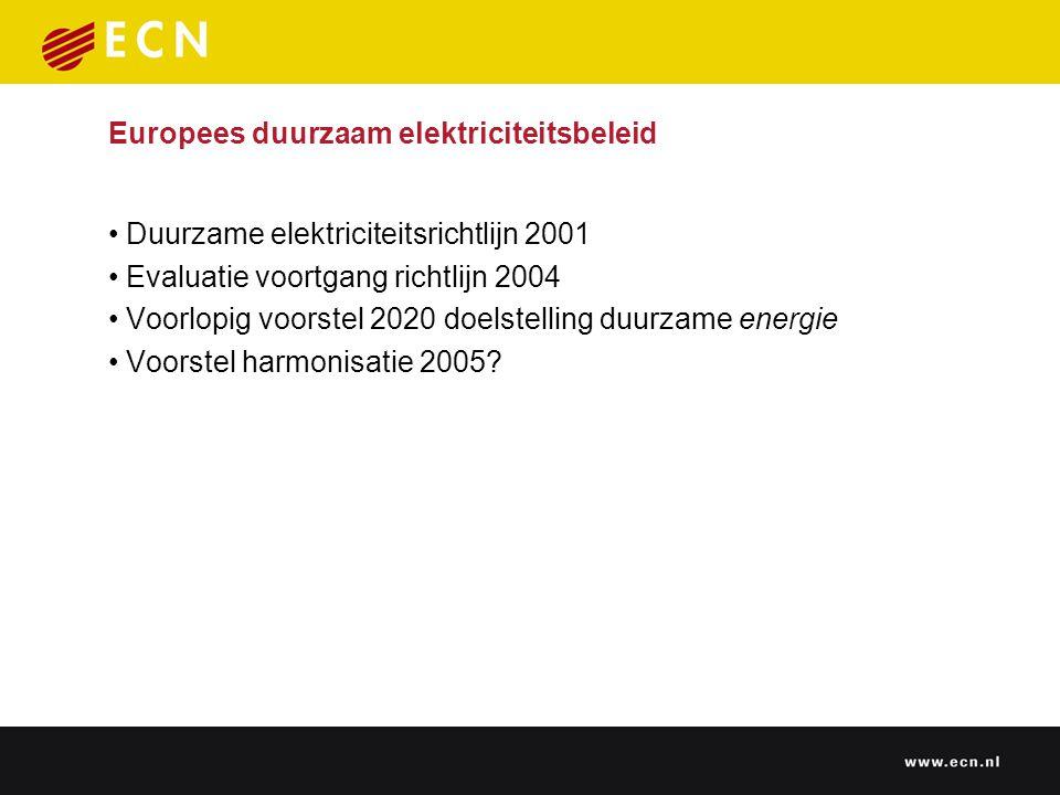 Europees duurzaam elektriciteitsbeleid Duurzame elektriciteitsrichtlijn 2001 Evaluatie voortgang richtlijn 2004 Voorlopig voorstel 2020 doelstelling duurzame energie Voorstel harmonisatie 2005
