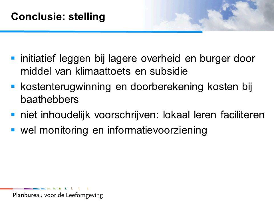 Conclusie: stelling  initiatief leggen bij lagere overheid en burger door middel van klimaattoets en subsidie  kostenterugwinning en doorberekening