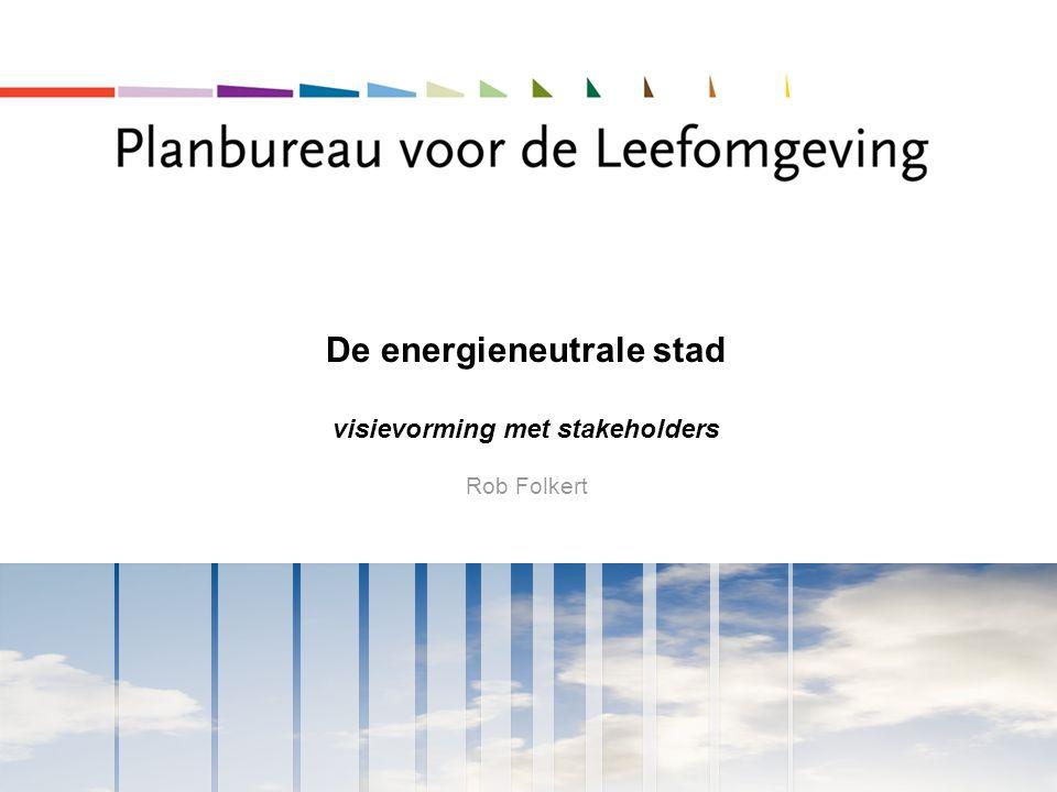 De energieneutrale stad visievorming met stakeholders Rob Folkert