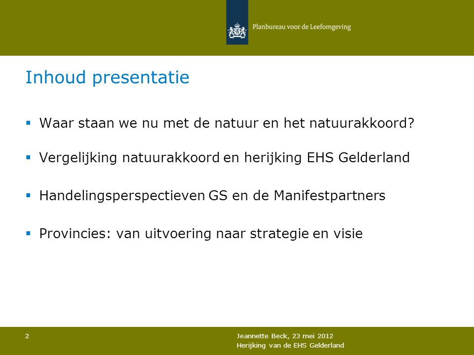 Inhoud presentatie  Waar staan we nu met de natuur en het natuurakkoord.