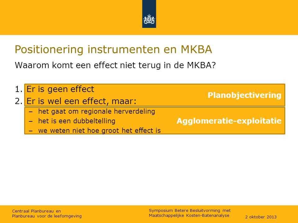 Centraal Planbureau en Planbureau voor de leefomgeving Agglomeratie-exploitatie Planobjectivering Positionering instrumenten en MKBA Waarom komt een effect niet terug in de MKBA.