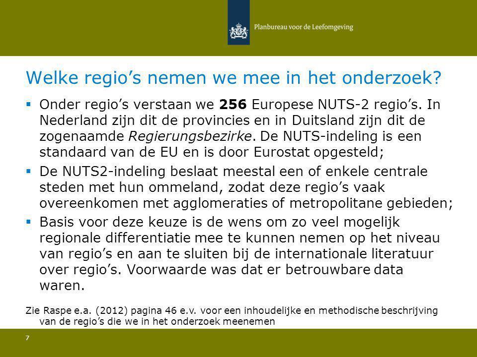 Welke regio's nemen we mee in het onderzoek? 7  Onder regio's verstaan we 256 Europese NUTS-2 regio's. In Nederland zijn dit de provincies en in Duit