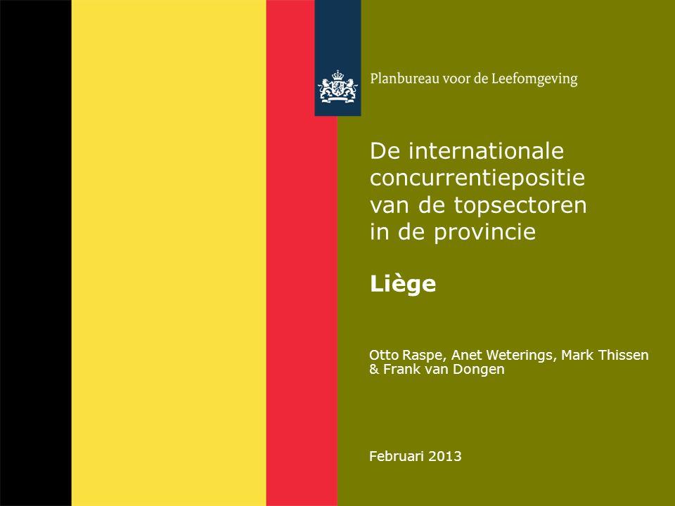 Otto Raspe, Anet Weterings, Mark Thissen & Frank van Dongen Februari 2013 De internationale concurrentiepositie van de topsectoren in de provincie Liè