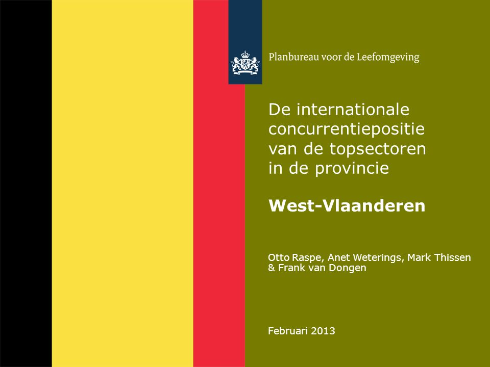 Centrale vraag in deze presentatie 2 Welke investeringsagenda hoort bij het verbeteren van de concurrentiepositie van de topsectoren in de provincie West-Vlaanderen?