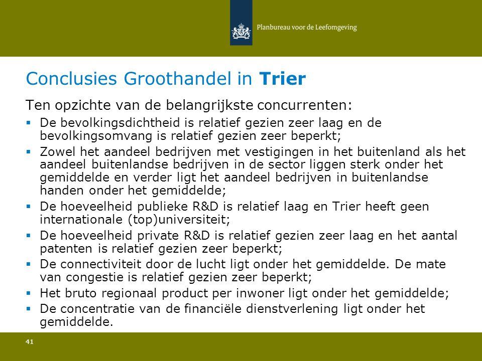 Conclusies Groothandel in Trier 41 Ten opzichte van de belangrijkste concurrenten:  De bevolkingsdichtheid is relatief gezien zeer laag en de bevolki