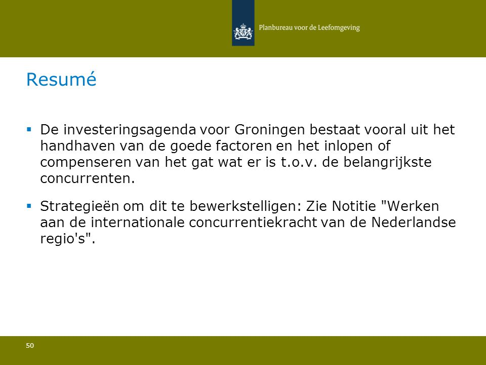  De investeringsagenda voor Groningen bestaat vooral uit het handhaven van de goede factoren en het inlopen of compenseren van het gat wat er is t.o.v.