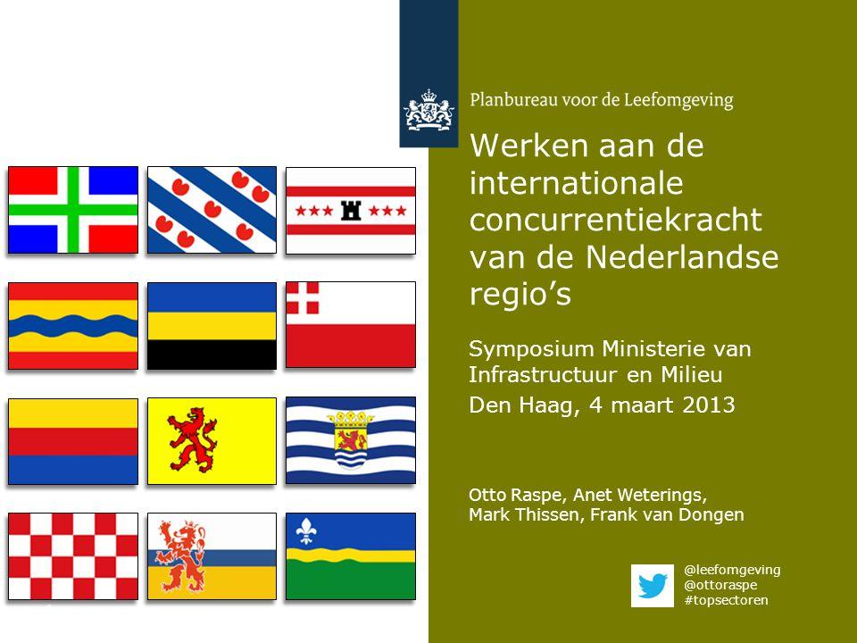Otto Raspe, Anet Weterings, Mark Thissen, Frank van Dongen 1 Werken aan de internationale concurrentiekracht van de Nederlandse regio's Symposium Mini