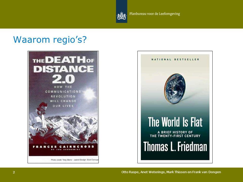 Waarom regio's? Otto Raspe, Anet Weterings, Mark Thissen en Frank van Dongen 2