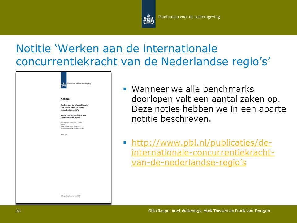 Notitie 'Werken aan de internationale concurrentiekracht van de Nederlandse regio's'  Wanneer we alle benchmarks doorlopen valt een aantal zaken op.