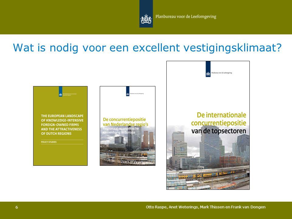 Wat is nodig voor een excellent vestigingsklimaat? Otto Raspe, Anet Weterings, Mark Thissen en Frank van Dongen 6
