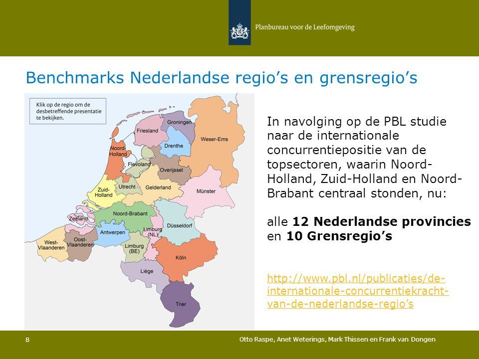 8 Benchmarks Nederlandse regio's en grensregio's In navolging op de PBL studie naar de internationale concurrentiepositie van de topsectoren, waarin N