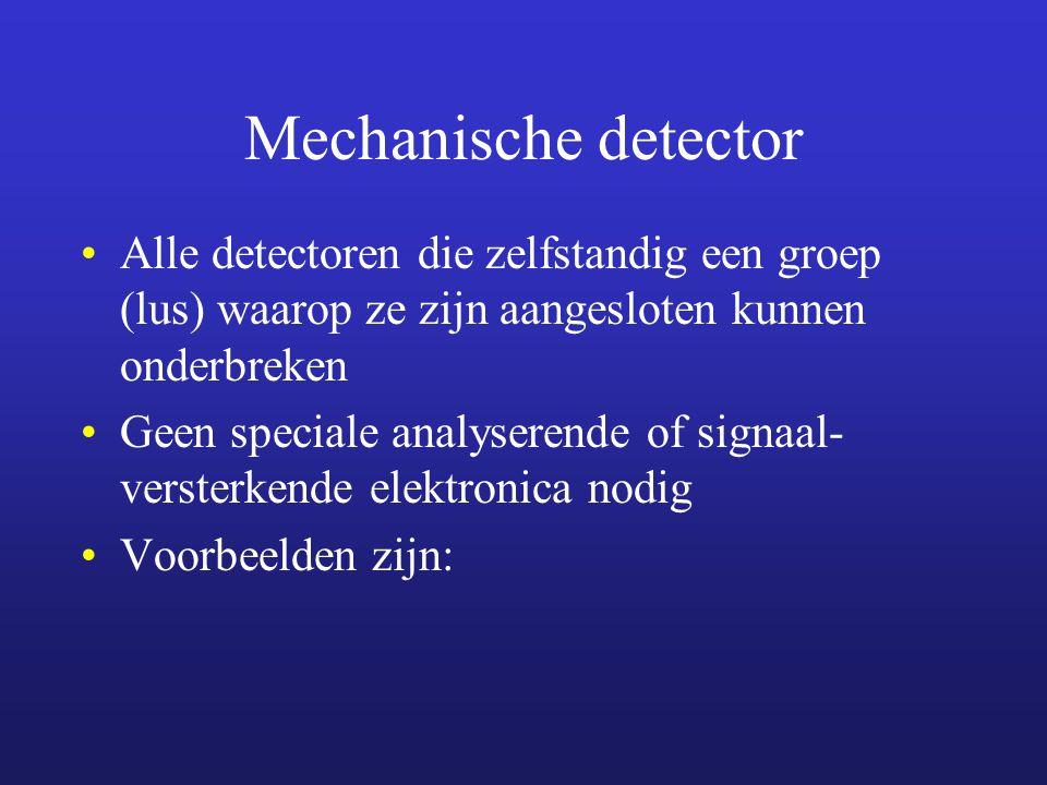 Mechanische detectors Magneetcontact Microswitch Concactmat (weinig toegepast) Trilcontact Kwikschakelaar Ingegoten draad in glas Foliebies