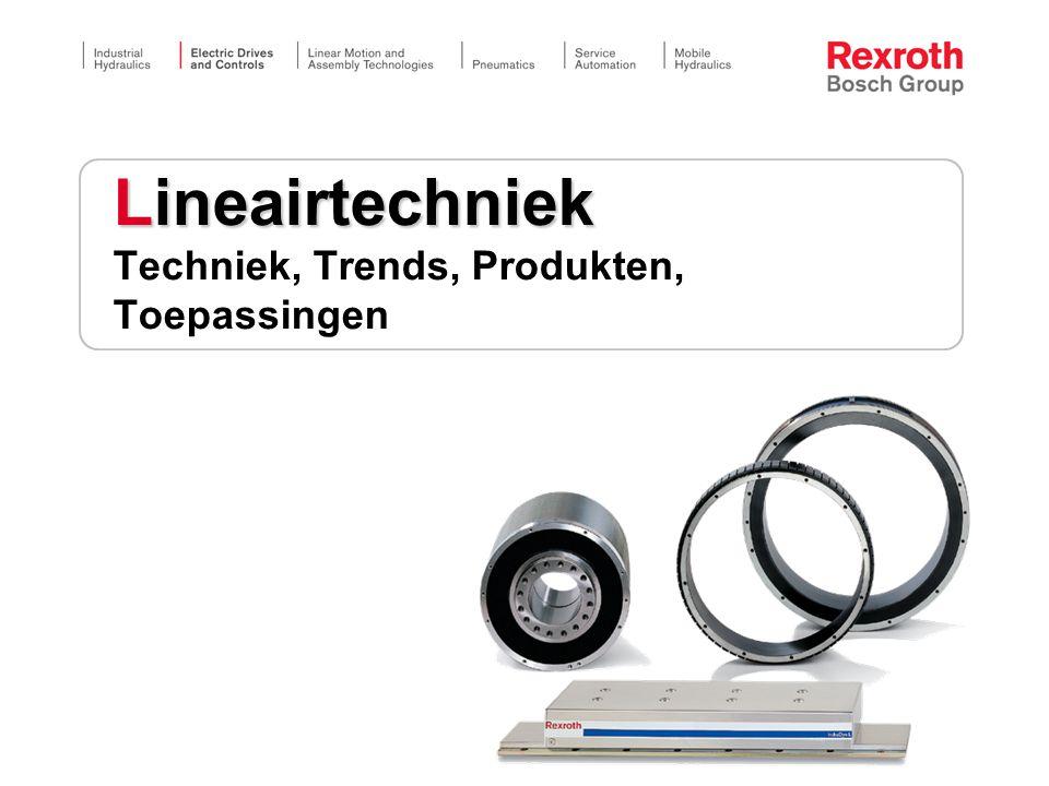 Lineairtechniek Lineairtechniek Techniek, Trends, Produkten, Toepassingen