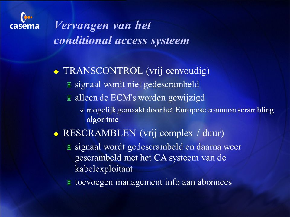 Transmodulatie (complex) met remultiplexing 3 aanpassen van de modulatie 3 aanpassen van de SI per multiplex 3 Netwerk Informatie Tabel toevoegen 3 Tr