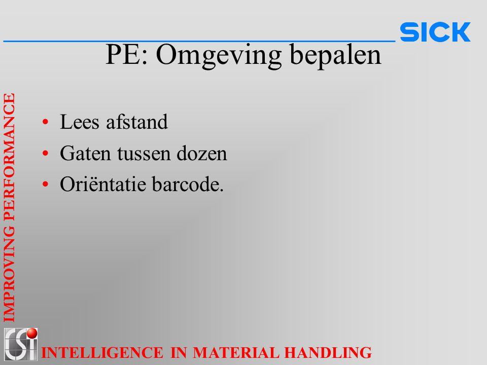 IMPROVING PERFORMANCE INTELLIGENCE IN MATERIAL HANDLING PE: Omgeving bepalen Lees afstand Gaten tussen dozen Oriëntatie barcode.