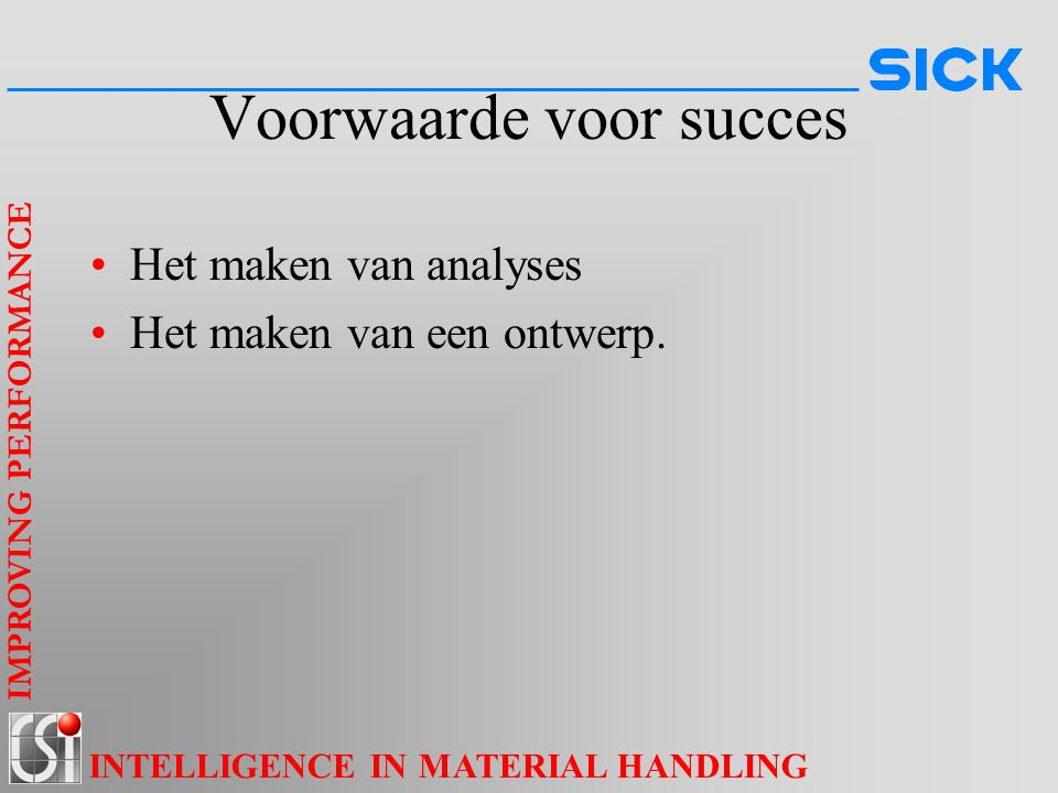 IMPROVING PERFORMANCE INTELLIGENCE IN MATERIAL HANDLING Analyse in het salestraject Probleemstelling Analyse Notatie.