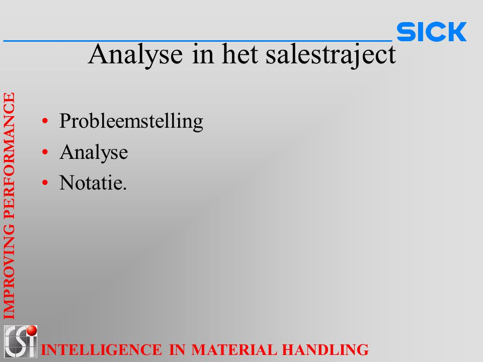 IMPROVING PERFORMANCE INTELLIGENCE IN MATERIAL HANDLING HE: Voeding, bus Master slave concept.